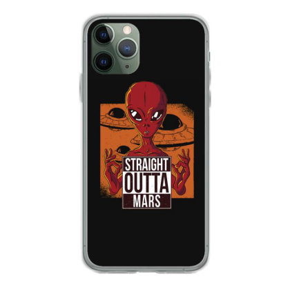 Straight Outta Mars Iphone 11 Pro Case Designed By Dirjaart