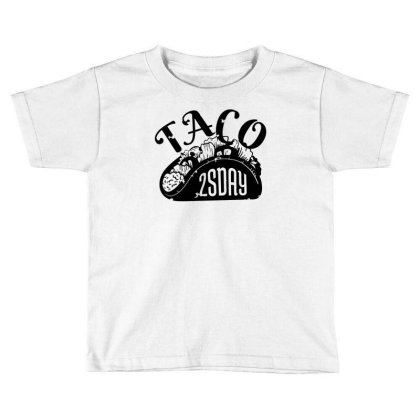 Taco Tuesday Toddler T-shirt Designed By Dirjaart