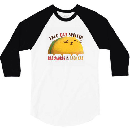 Taco Cat 3/4 Sleeve Shirt Designed By Dirjaart