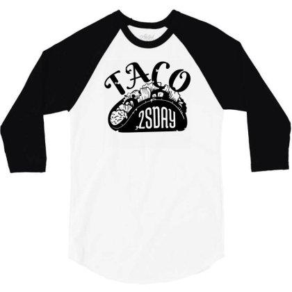 Taco Tuesday 3/4 Sleeve Shirt Designed By Dirjaart