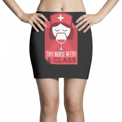 This Nurse Needs A Glass Mini Skirts Designed By Dirjaart