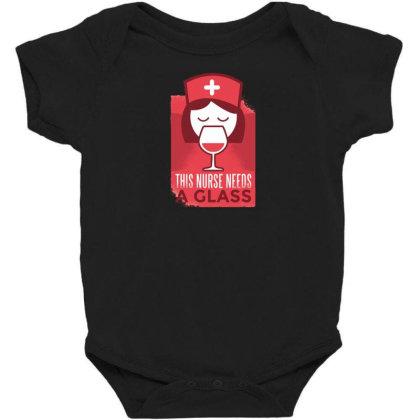 This Nurse Needs A Glass Baby Bodysuit Designed By Dirjaart