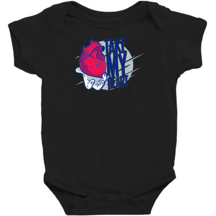 Take My Heart Baby Bodysuit Designed By Dirjaart