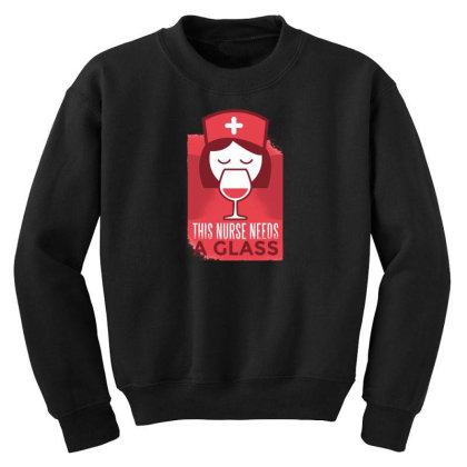 This Nurse Needs A Glass Youth Sweatshirt Designed By Dirjaart