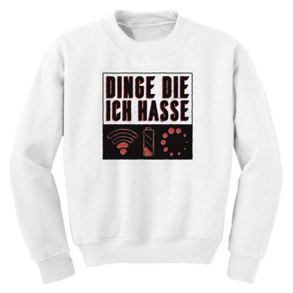 Things I Hate Youth Sweatshirt Designed By Dirjaart