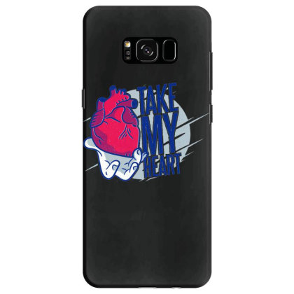 Take My Heart Samsung Galaxy S8 Case Designed By Dirjaart