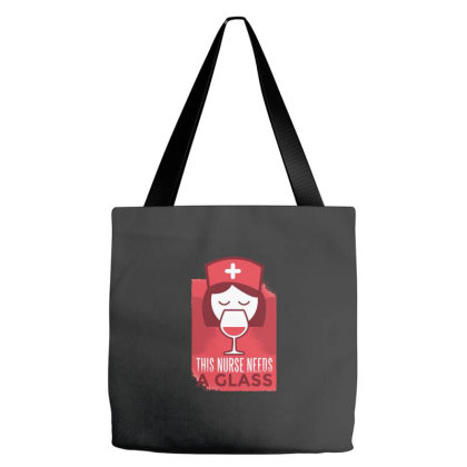 This Nurse Needs A Glass Tote Bags Designed By Dirjaart