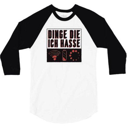 Things I Hate 3/4 Sleeve Shirt Designed By Dirjaart