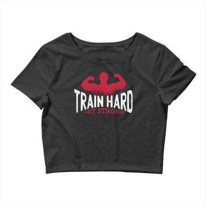 Train Hard Crop Top Designed By Dirjaart