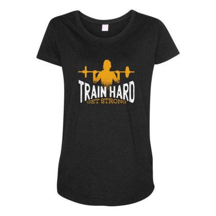 Train Hard Get Strong Maternity Scoop Neck T-shirt Designed By Dirjaart