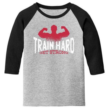 Train Hard Youth 3/4 Sleeve Designed By Dirjaart