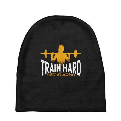 Train Hard Get Strong Baby Beanies Designed By Dirjaart