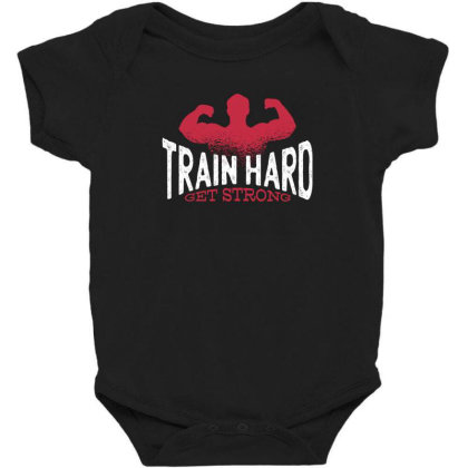 Train Hard Baby Bodysuit Designed By Dirjaart
