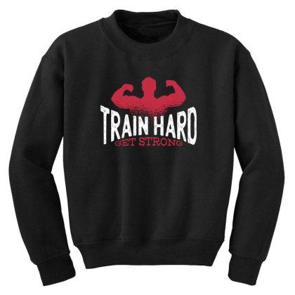 Train Hard Youth Sweatshirt Designed By Dirjaart