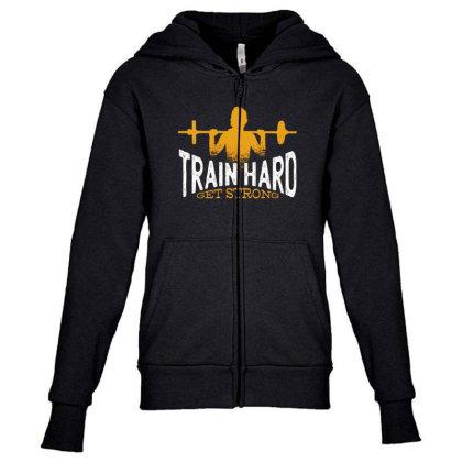 Train Hard Get Strong Youth Zipper Hoodie Designed By Dirjaart