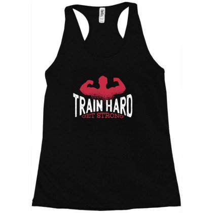 Train Hard Racerback Tank Designed By Dirjaart