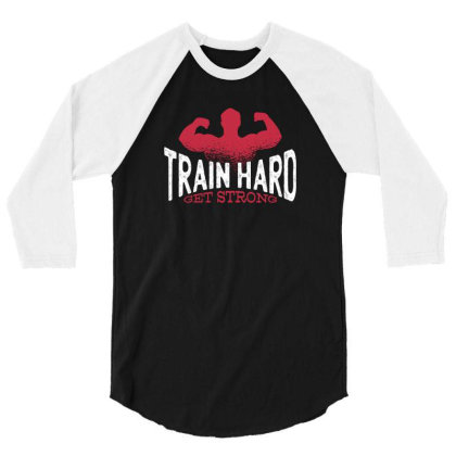 Train Hard 3/4 Sleeve Shirt Designed By Dirjaart