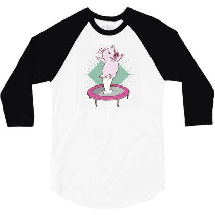 Trampoline Pig 3/4 Sleeve Shirt Designed By Dirjaart
