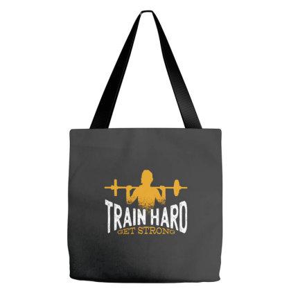 Train Hard Get Strong Tote Bags Designed By Dirjaart