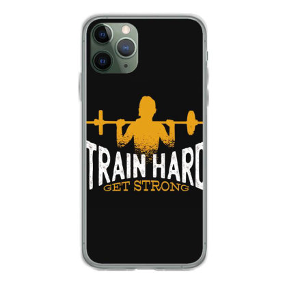 Train Hard Get Strong Iphone 11 Pro Case Designed By Dirjaart