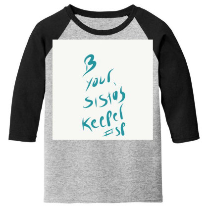 B Your Sistas Keeper Youth 3/4 Sleeve Designed By Kiss