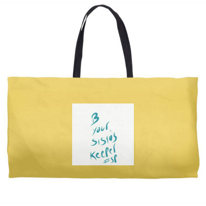 B Your Sistas Keeper Weekender Totes Designed By Kiss