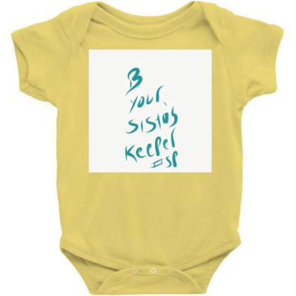 B Your Sistas Keeper Baby Bodysuit Designed By Kiss