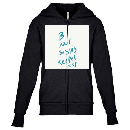 B Your Sistas Keeper Youth Zipper Hoodie Designed By Kiss