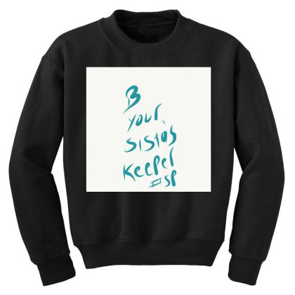 B Your Sistas Keeper Youth Sweatshirt Designed By Kiss