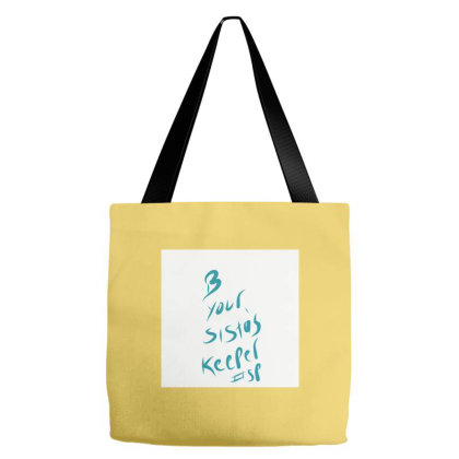 B Your Sistas Keeper Tote Bags Designed By Kiss
