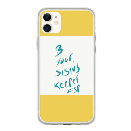 B Your Sistas Keeper Iphone 11 Case Designed By Kiss