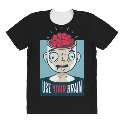 Use Your Brain All Over Women's T-shirt Designed By Dirjaart