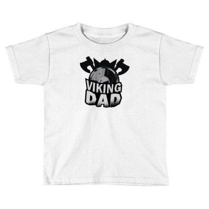 Viking Dad Toddler T-shirt Designed By Dirjaart