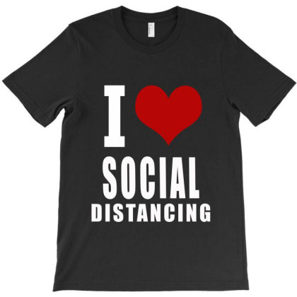 I Love Social Distancing T-shirt Designed By Elegance99