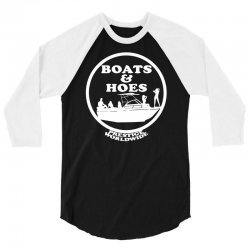 boats and hoes 3/4 Sleeve Shirt   Artistshot