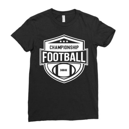 Championship Football Ladies Fitted T-shirt Designed By Ramateeshirt