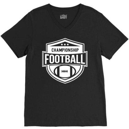 Championship Football V-neck Tee Designed By Ramateeshirt