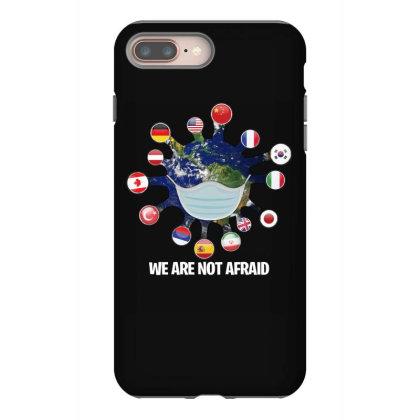 We Are Not Afraid Iphone 8 Plus Case Designed By Sengul