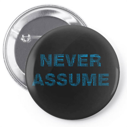 Never Assume Pin-back Button Designed By Estore