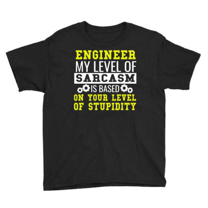 Engineer Level Of Sarcasm Funny Engineering Tee Youth Tee Designed By Cogentprint
