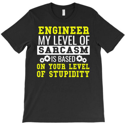 Engineer Level Of Sarcasm Funny Engineering Tee T-shirt Designed By Cogentprint