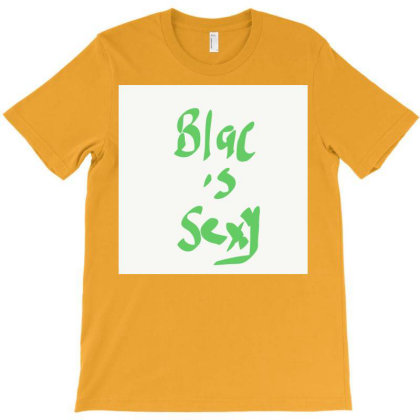 Blac Is Sexi T-shirt Designed By Kiss