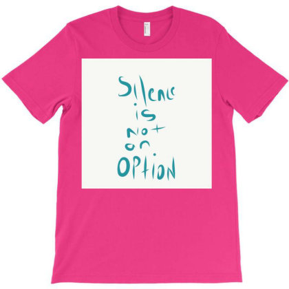 Silence Is Not An Option T-shirt Designed By Kiss