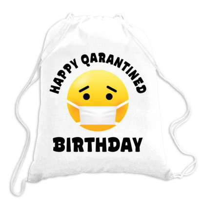 Happy Quarantined Birthday Drawstring Bags Designed By Honeysuckle
