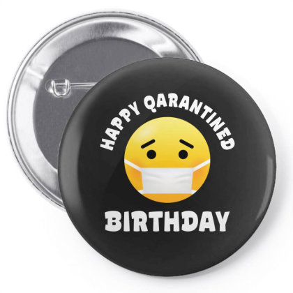 Happy Quarantined Birthday Pin-back Button Designed By Honeysuckle