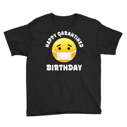 Happy Quarantined Birthday Youth Tee Designed By Honeysuckle