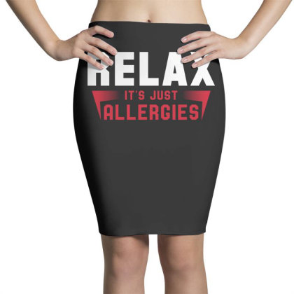 Relax It's Just Allergies Pencil Skirts Designed By Honeysuckle