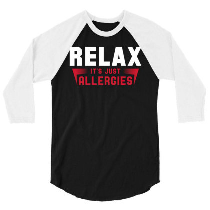 Relax It's Just Allergies 3/4 Sleeve Shirt Designed By Honeysuckle