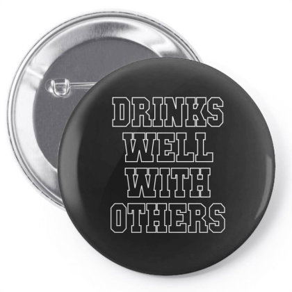 Drinks Well With Others Pin-back Button Designed By Badaudesign