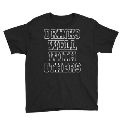 Drinks Well With Others Youth Tee Designed By Badaudesign